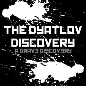 The Dyatlov Discovery — A Grave Discovery (2016) | Technical Death Metal