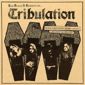 Tribulation — The Death & Rebirth Of... (2015)