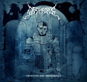 Deathforge — Amputated And Amalgamated (2016)