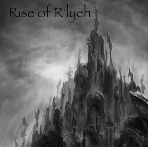 Noir — Rise Of R'lyeh (2016)
