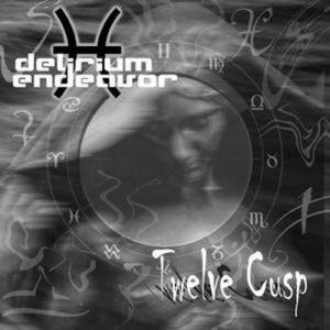 Delirium Endeavor — Tweleve Cusp (2004)