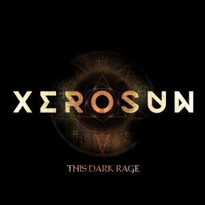 Xerosun — This Dark Rage (2016)