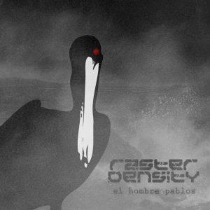 Raster Density — El Hombre Pablos (2012)