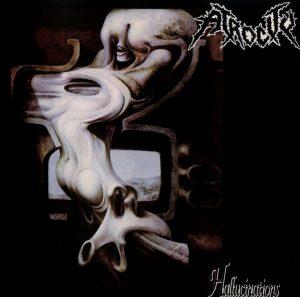 Atrocity — Hallucinations (1990)