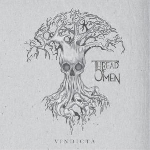 Thread Of Omen — Vindicta (2017)