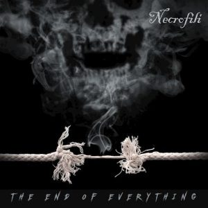 Necrofili — The End Of Everything (2017)