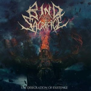 Bind The Sacrifice — The Desecration Of Existence (2017)