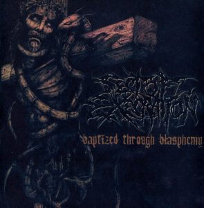Sect Of Execration — Baptized Through Blasphemy (2002)