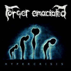 Forger Emaciated — Hypercrisis (2012)
