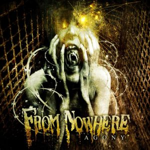 From Nowhere — Agony (2011)