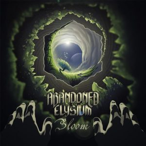 Abandoned Elysium — Bloom (2017)
