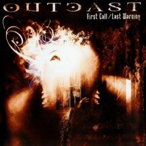 Outcast — First Call / Last Warning (2005)