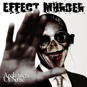 Effect Murder — Architects Of Sense (2010)