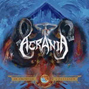 Acrania — An Uncertain Collision (2012)