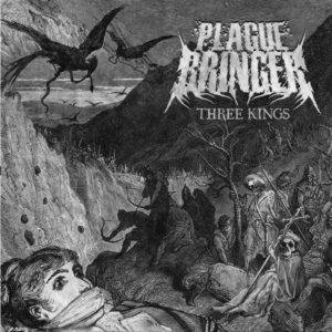 Plaguebringer — Three Kings (2017)