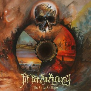 Fit For An Autopsy — The Great Collapse (2017)