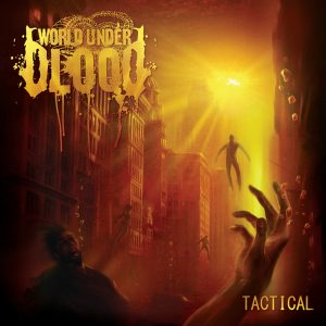 World Under Blood — Tactical (2011)