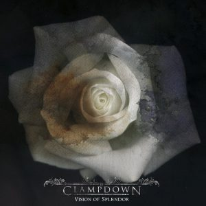 Clampdown — Vision Of Splendor (2010)