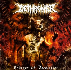 Dethroner — Bringer Of Desolation (2007)