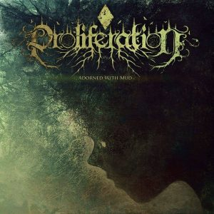 Proliferation — Adorned With Mud (Single) (2017)