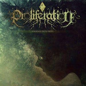 Proliferation — Adorned With Mud (Single) (2017)