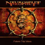 Neurosplit Prophet — Future Trip Views (2007)