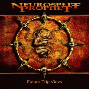 Neurosplit Prophet — Future Trip Views (2007)