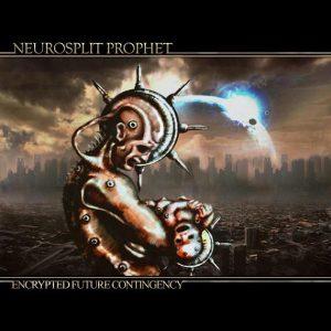 Neurosplit Prophet — Encrypted Future Contingency (2009)