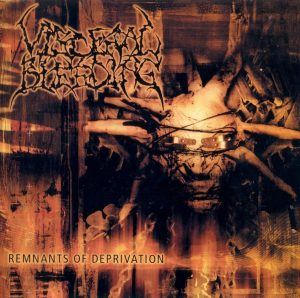 Visceral Bleeding — Remnants Of Deprivation (2002)