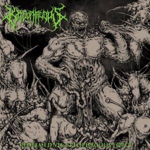 Kreophagous — Redeemed Via Creophagous Force (2017)