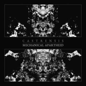 Castrensis — Mechanical Apartheid (2017)