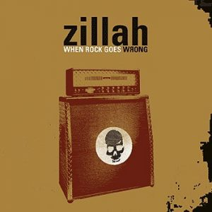 Zillah — When Rock Goes Wrong (2003)