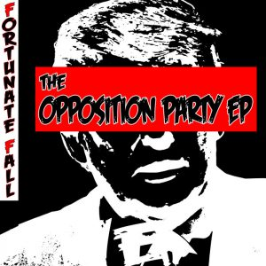 Fortunate Fall — The Opposition Party (2017)