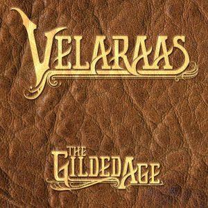 Velaraas — The Gilded Age (2015)