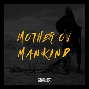 Raster Density — Mother Ov Mankind (2017)