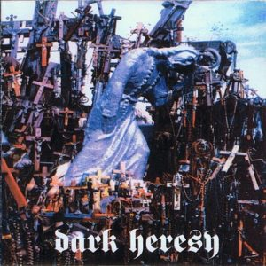 Dark Heresy — Abstract Principles Taken To Their Logical Extremes (1995)