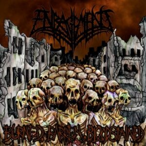 Enragement — Burned, Barren, Bloodstained (2017)