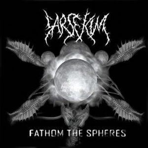 Sarsekim — Fathom The Spheres (2009)