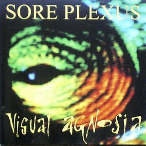 Sore Plexus — Visual Agnosia (1997)