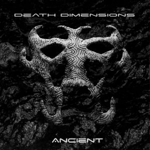 Death Dimensions — Ancient (2017)