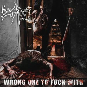 Dying Fetus — Wrong One To Fuck With (2017)