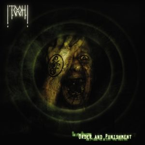 !T.O.O.H.! — Order And Punishment (2005)
