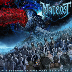 Madrost — The Essence Of Time Matches No Flesh (2017)