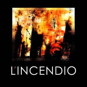 L'Incendio — L'Incendio (2016)