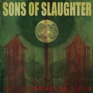 Sons Of Slaughter — The Extermination Strain (2005)