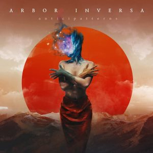 Arbor Inversa — Anticipatterns (2017)