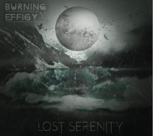 Burning Effigy — Lost Serenity (2017)