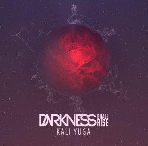 Darkness Shall Rise — Kali Yuga (2015)