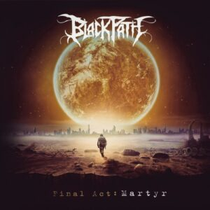 Black Path — Final Act: Martyr (2017)