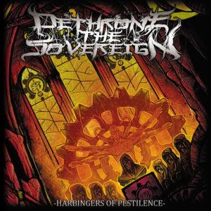 Dethrone The Sovereign — Harbingers Of Pestilence (2017)